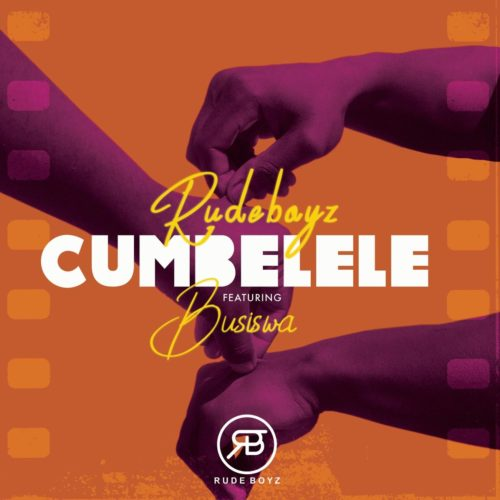 RudeBoyz – Cumbelele ft. Busiswa