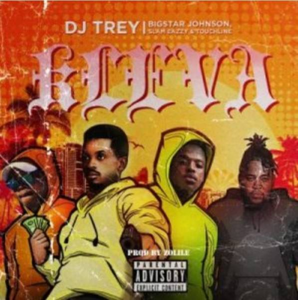 DJ Trey – Kleva Ft.Bigstar Johnson, Slam Eazzy & Touchline