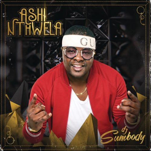 DOWNLOAD DJ Sumbody Ashi Nthwela Album