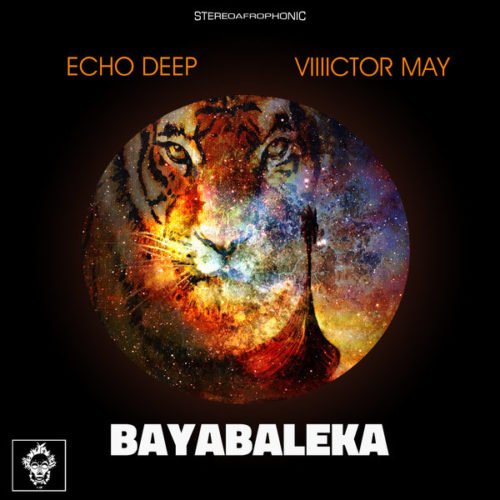 Echo Deep, Viiiictor May – Bayabaleka (Original Mix)
