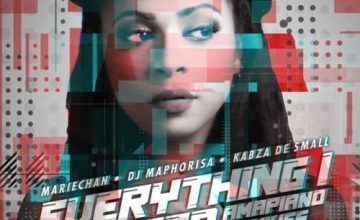 Mariechan – everything i wanted ft. DJ Maphorisa & Kabza De Small