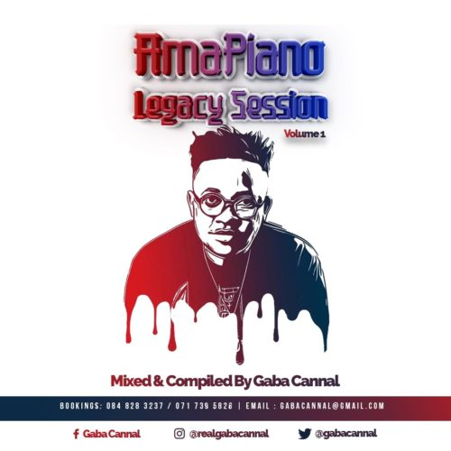 Gaba Cannal – Amapiano Legacy Sessions Vol.1