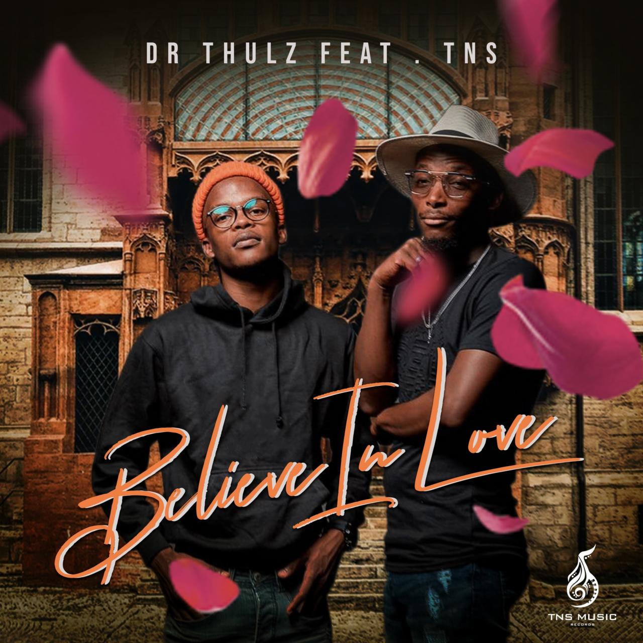 Dr Thulz - Believe in Love ft. TNS