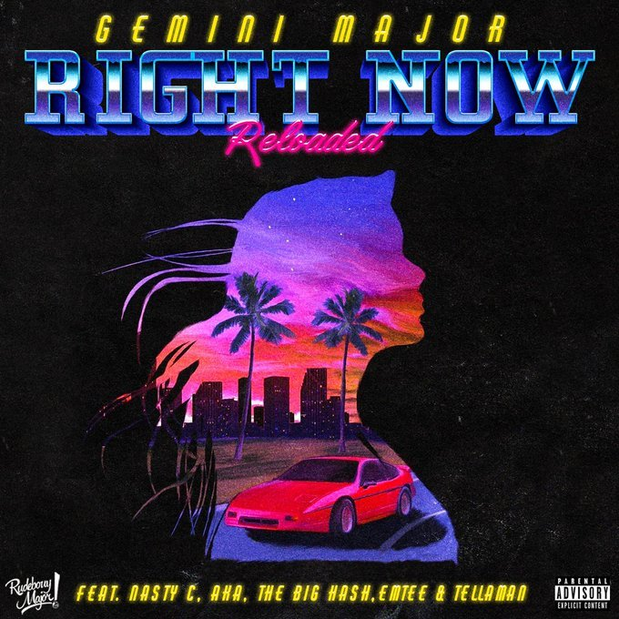 Gemini Major – Right Now Reloaded ft AKA, Nasty C, Emtee, Tellaman & The Big Hash