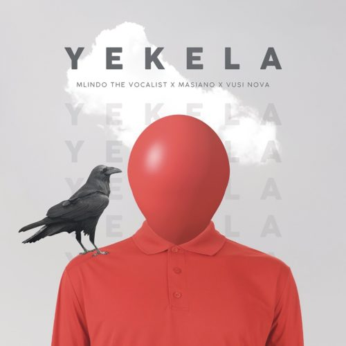 Mlindo The Vocalist – Yekela ft. Masiano & Vusi Nova