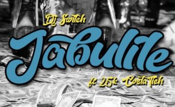 DJ Switch – Jabulile ft. Costa Titch & 25K