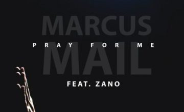 Marcus Mail – Pray for Me ft. Zano