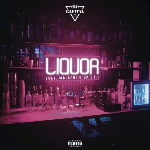 DJ Capital - Liquor ft. Malachi & Da LES