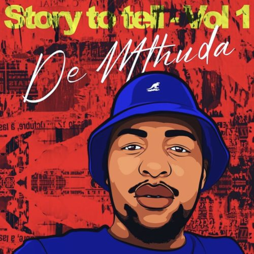 DOWNLOAD De Mthuda Story To Tell Vol. 1 EP
