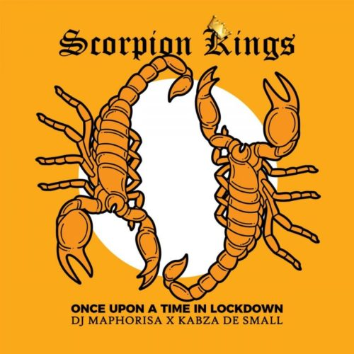 DOWNLOAD DJ Maphorisa & Kabza de Small Once Upon A Time In Lockdown: Scorpion Kings Live 2 Album