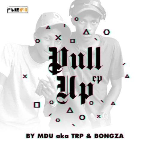 DOWNLOAD MDU a.k.a TRP & Bongza Pullup EP