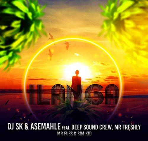 DJ SK & Asemahle – iLanga ft. DeepSound Crew, Mr Freshly, Mr Fuss & Sim Kid