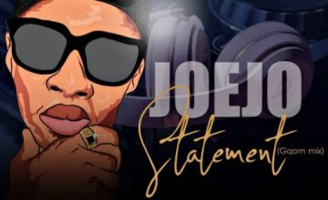 Joejo – Statement (Gqom Mix)