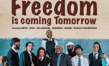 Dr Mbongeni Ngema – Freedom Is Coming Tomorrow (Remix) ft. Emtee, Saudi, Gigi Lamayne, Tamarsha, Reason, Blaklez & DJ Machaba