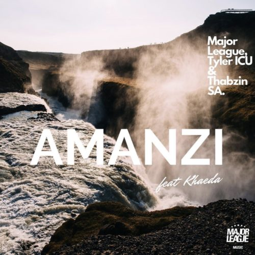 Major League, Tyler ICU & Thabzin SA – Amanzi ft. Kheada