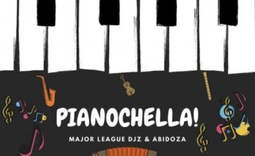 DOWNLOAD Major League & Abidoza Pianochella! Album