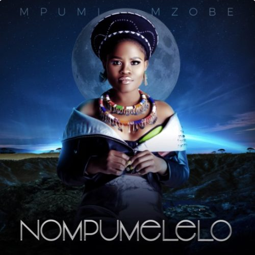 DOWNLOAD Mpumi Mzobe Nompumelelo Album