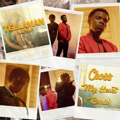 Tellaman – Cross My Heart (Remix) ft Alpha P