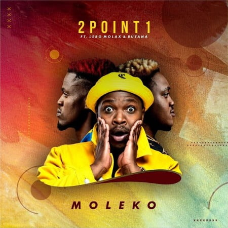 2Point1 – Moleko ft. Butana & Lebo Molax