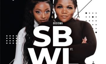 Busiswa – SBWL ft. Kamo Mphela