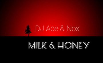 DJ Ace & Nox – Milk & Honey
