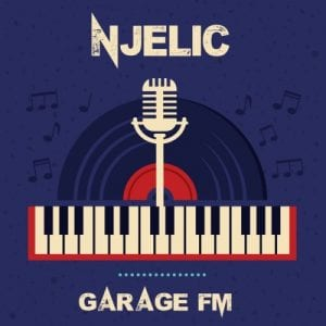 DOWNLOAD Njelic Garage FM EP
