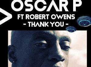 Oscar P & Robert Owens – Thank You (Enoo Napa Remix)