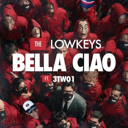 The Lowkeys – Bella Ciao ft. 3TWO1