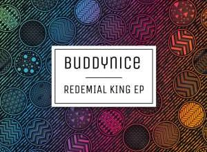 DOWNLOAD Buddynice Redemial King EP