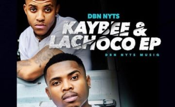 DOWNLOAD Dbn Nyts Kaybee & Lachoco EP