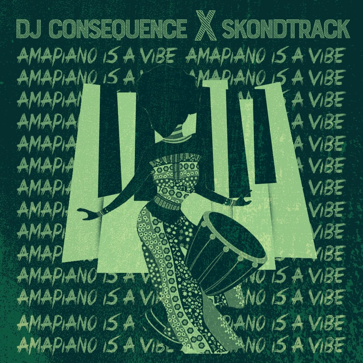 DOWNLOAD DJ Consequence & Skondtrack Amapiano is a Vibe EP