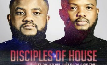 Disciples of House – Washa ft. Amukelani, Just Bheki & Sir Trill