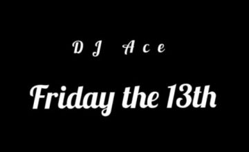 DJ Ace – Friday The 13th (Slow Jam Mix)