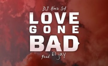 DJ Nova SA – Love Gone Bad ft. ElJay