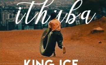 King Ice – iThuba ft. Bluelle & NaakMusiQ