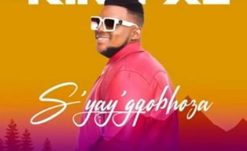 King XL – S'yay'gqobhoza ft. Danger, L'vovo & K Funky