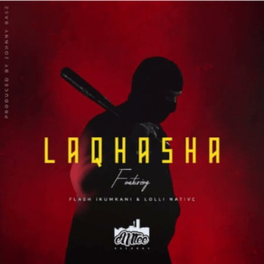 Emtee – Laqhasha ft. Flash Ikumkani & Lolli Native