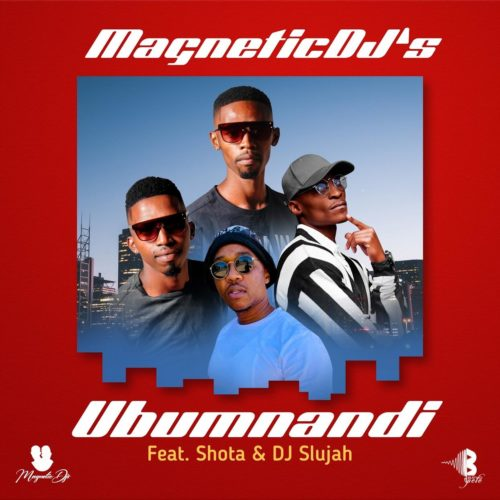 magnetic-djs-–-ubumnandi-ft-shota-dj-slujah