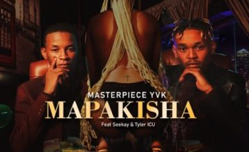 MasterPiece YVK – Mapakisha ft. Seekay & Tyler ICU