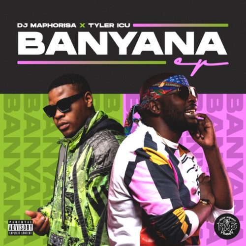 DOWNLOAD DJ Maphorisa & Tyler ICU Banyana EP