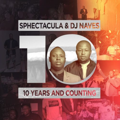 DOWNLOAD Sphectacula & DJ Naves 10 Years And Counting Album